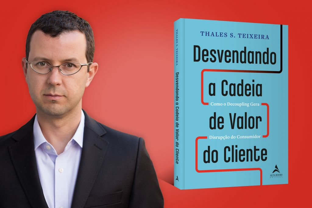 Entrevista com Thales Teixeira – Autor de Desvendando a Cadeia de Valor do Cliente